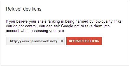Etape 1 : refuser des liens entrants dans google webmaster tools